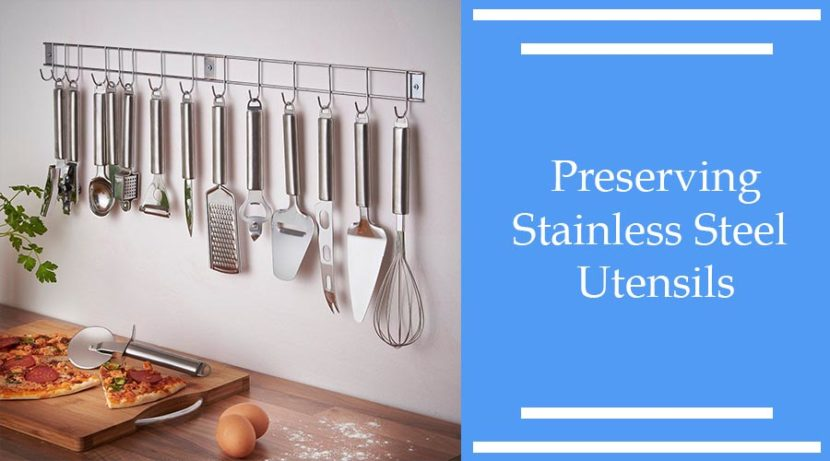 Preserving Stainless Steel Utensils